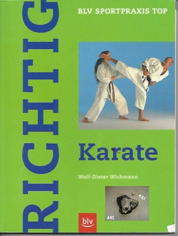 Richtig Karate, Wolf Dieter Wichmann, BLV Sportpraxis Top