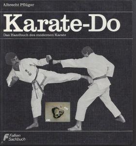 Karate Do, Das HB des modernen Karate, Albrecht Pflüger