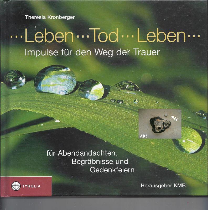 Leben Tod Leben, Theresia Kronberger