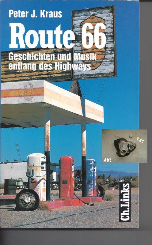 Route 66, Geschichten und Musik entlang des Highways, Peter J. Kraus