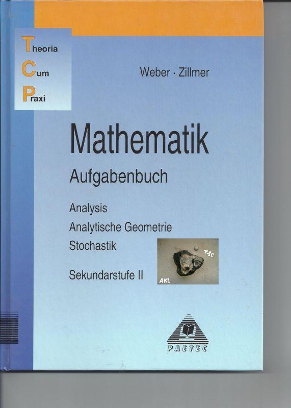 Mathematik, Aufgabenbuch, Analysis, Sekundarstufe II, Weber, Zillmer