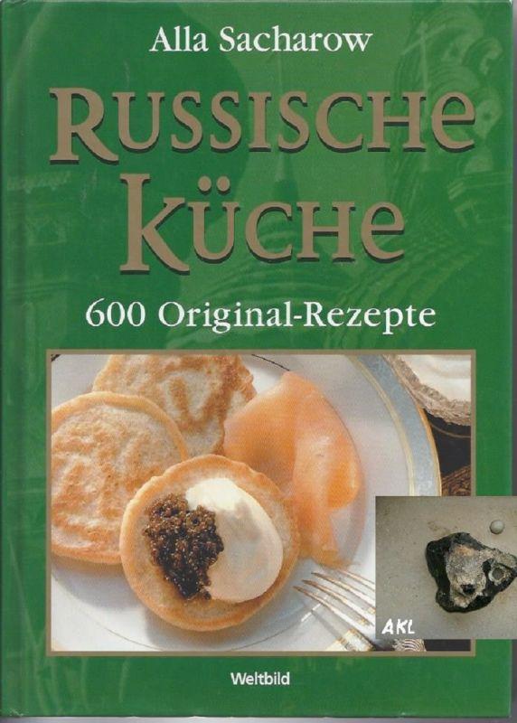Russische Küche, 600 Original Rezepte, Alla Sacharow Nr. 100694 ...