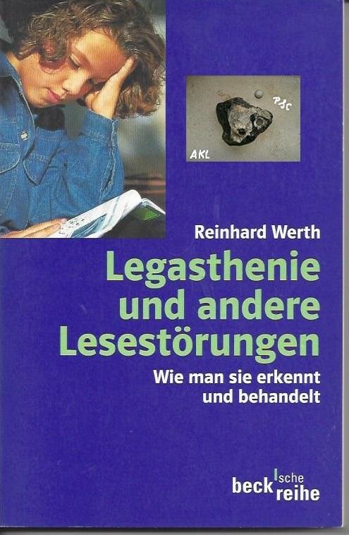 Legasthenie und andere Lesestörungen, Reinhard Werth