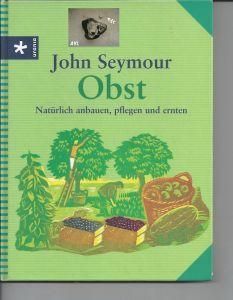 Obst aus dem eigenen Anbau, John Seymour