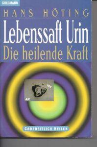 Lebenssaft Urin, die heilende Kraft, Hans Höting
