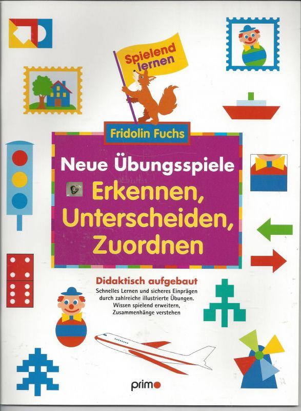 Neue Übungsspiele, didaktisch aufgebaut, Fridolin Fuchs