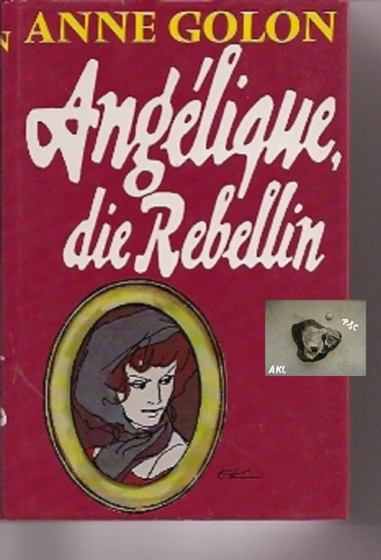 Angelique die Rebellin, Anne Golon