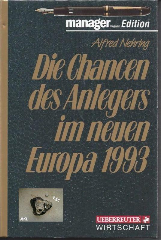 Die Chancen des Anlegers im neuen Europa 1993, Alfred Nehring