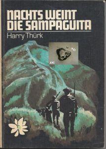 Nachts weint die Sampaguita, Thürk Harry