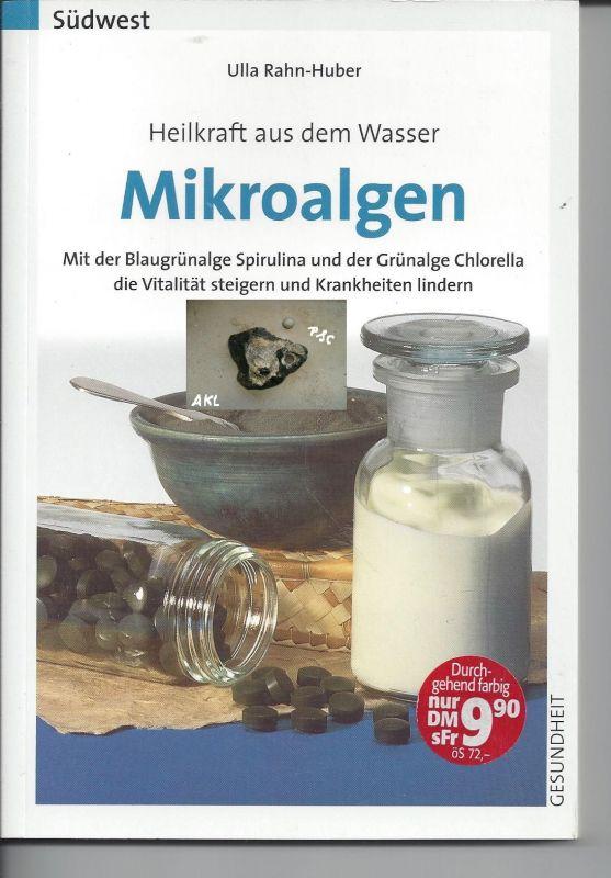 Heilkraft aus dem Wasser, Mikroalgen, Ulla Rahn-Huber