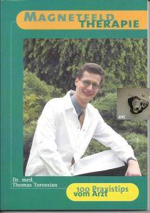 Magnetfeldtherapie, 100 Praxistipps vom Arzt, Torossian