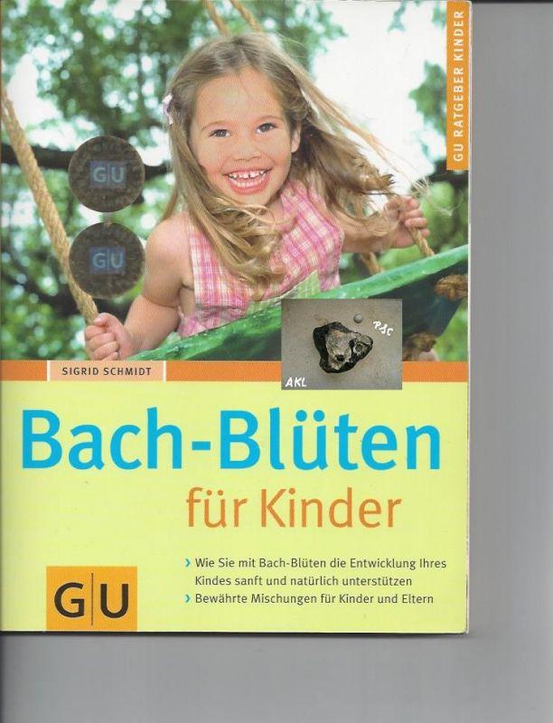 Bachblüten für Kinder, Sigrid Schmidt