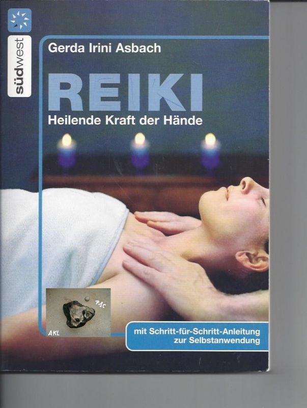 Reiki, Heilende Kraft der Hände, Gerda Irini Asbach