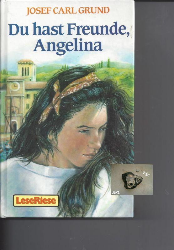 Du hast Freunde Angelina, Josef Carl Grund, Leseriese