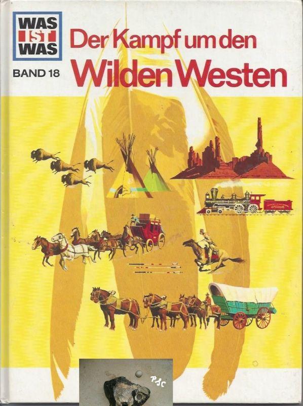 Was ist was, Der Kampf um den wilden Westen, Band 18, Tessloff