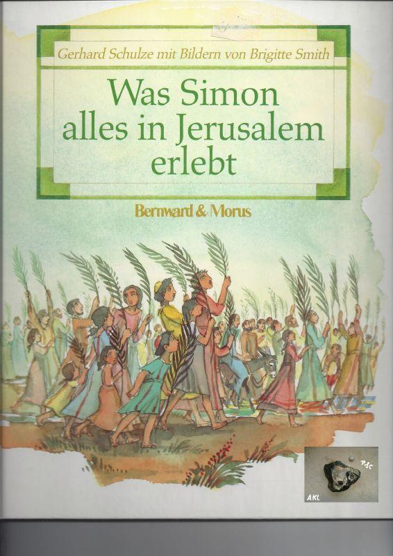 Was Simon alles in Jerusalem erlebt, Schulze Gerhard