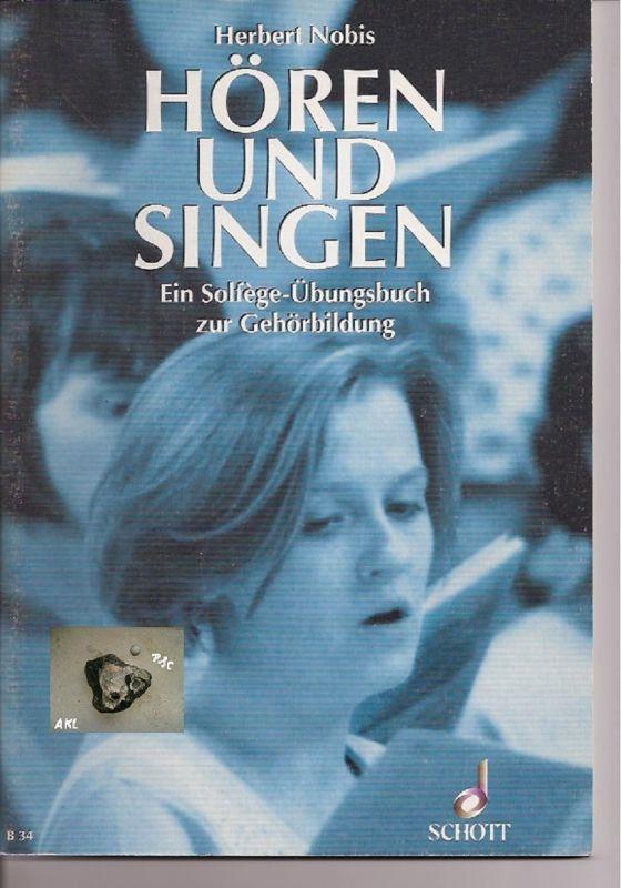 Hören und Singen, Solfege Übungsbuch, zur Gehörbildung, Nobis H.