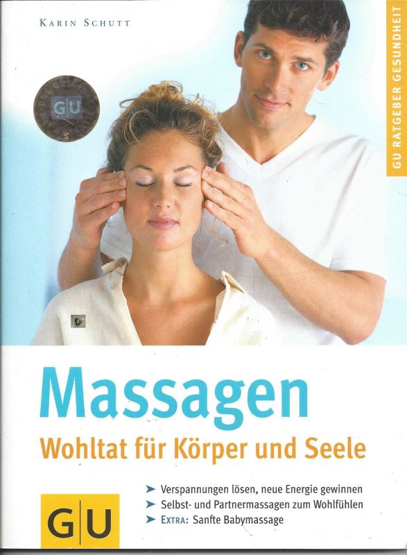 Massagen, Wohltat für Körper und Seele, Karin Schutt