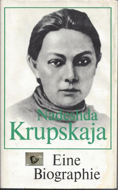 Nadeshda Krupskaja, Eine Biographie
