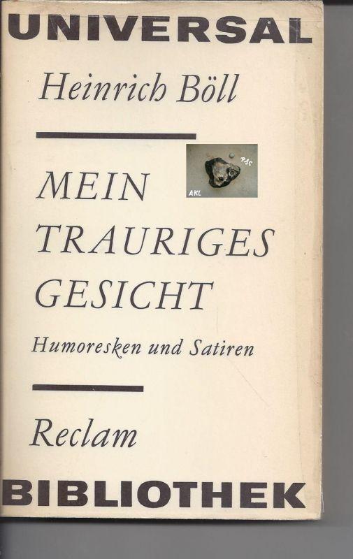 Mein Trauriges Gesicht Humoresken Und Satiren Heinrich Boll Nr