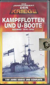 Kampfflotten und U-Boote, Seekrieg 1914-1918, Dokumentationsfilm, VHS