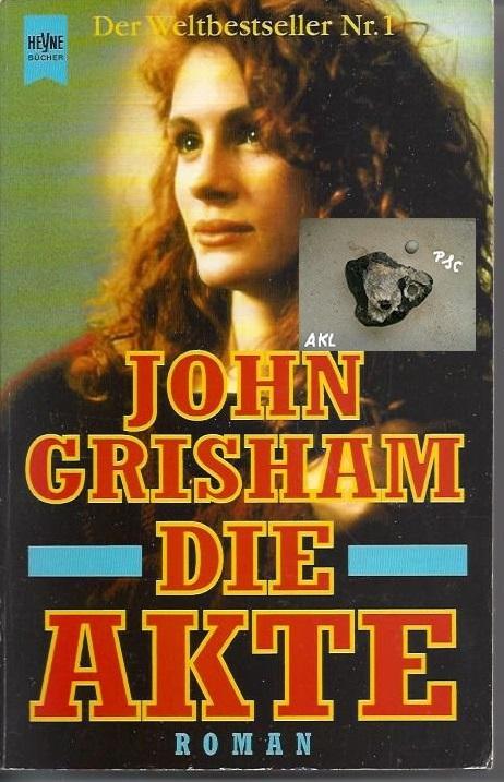Die Akte, John Grisham, Der Weltbestseller Nr. 1, Heyne