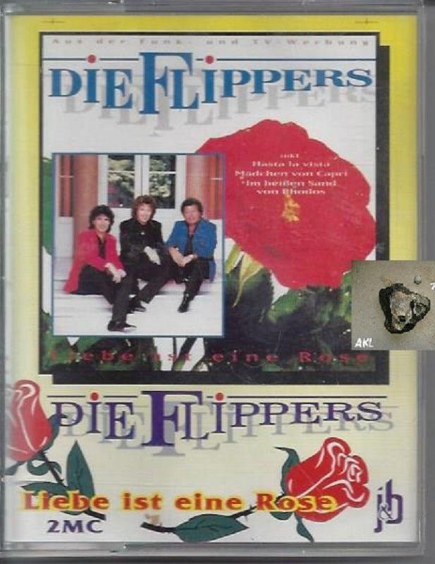 Die Flippers, Liebe ist eine Rose, MC, Kassette **
