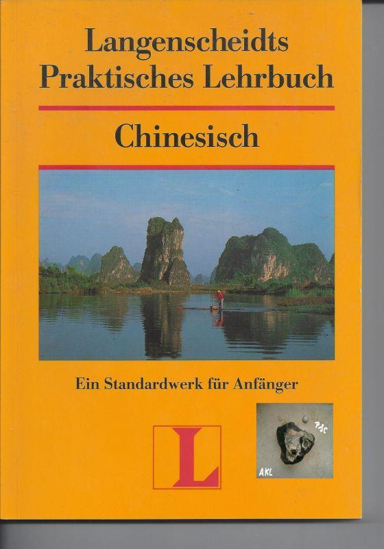Langenscheidts praktisches Lehrbuch Chinesisch, für Anfänger