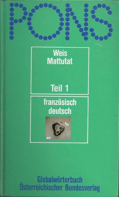 Pons, Globalwörterbuch, französisch deutsch, Teil 1, Weis Mattutat