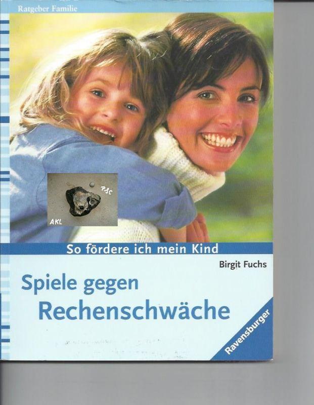 Spiele gegen Rechenschwäche, Birgit Fuchs