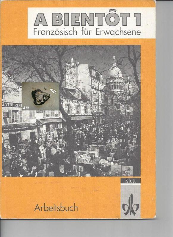 A Bientot 1, Französisch für Erwachsene, Arbeitsbuch, Klett