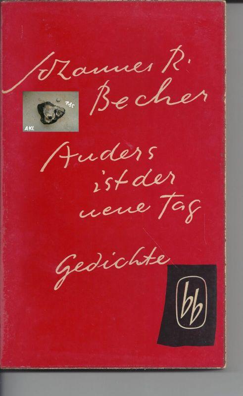 Anders ist der neue Tag, Gedichte, Johannes R. Becher