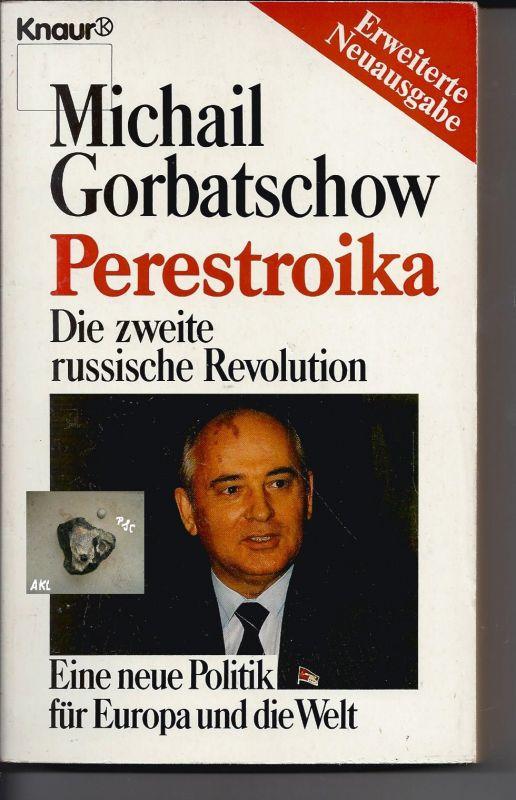 Gorbatschow, Perestroika, die zweite russische Revolution
