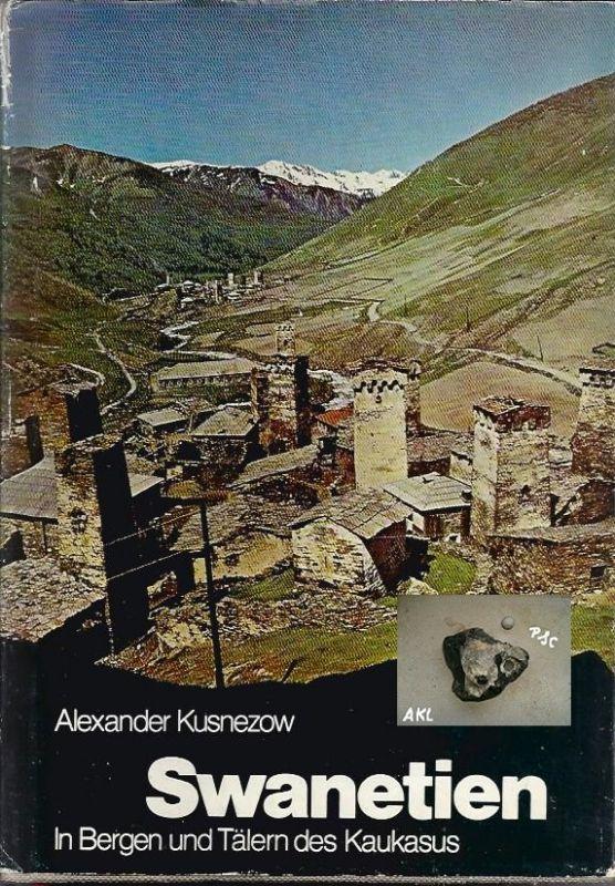 Swanetien, In Bergen und Tälern des Kaukasus, Alexander Kusnezow