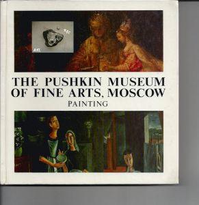 The Pushkin Museum Of Fine Arts, Painting, englisch, Aurora Verlag