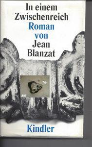 In einem Zwischenreich, Jean Blanzat, Kindler