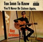 Orbison, Roy - Too Soon To Know