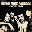 Grand Funk Railroad - Can You Do It