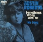 Roberts, Austin - Something's Wrong With Me