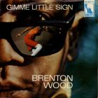Wood, Brenton - Gimme Little Sign