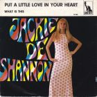 De Shannon, Jackie - Put A Little Love In Your Heart
