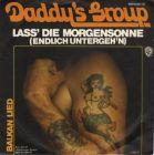 Daddy's Group - Lass' die Morgensonne (endlich untergeh'n)