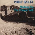 Bailey, Philip - Walking On The Chinese Wall Holland