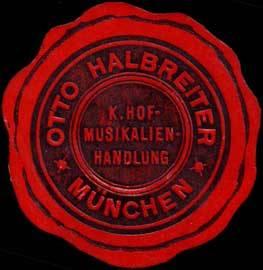 Königliche Hofmusikalienhandlung Otto Halbreiter - München