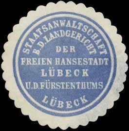 Staatsanwaltschaft b. d. Landgericht der feien Hansestadt Lübeck und des Fürstenthums Lübeck
