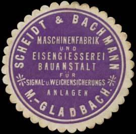 Maschinenfabrik und Eisengiesserei Scheidt & Bachmann