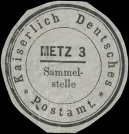 K. Deutsches Postamt Metz 3 Sammelstelle