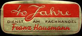 40 Jahre Dienst am Fachhandel Franz Hausmann
