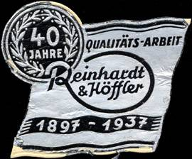 40 Jahre Qualitäts - Arbeit Reinhardt & Höffler