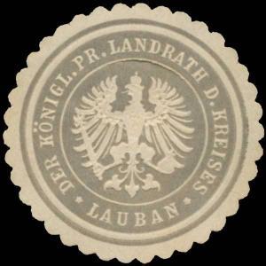 Der K. Pr. Landrath des Kreises Lauban